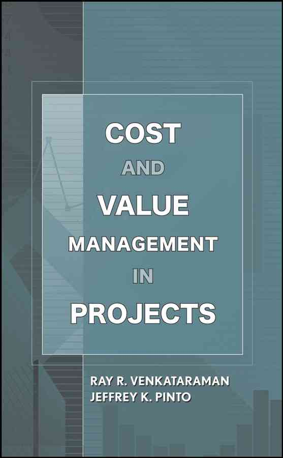 Cost and Value Management in Projects By Venkataraman, Ray R./ Pinto, Jeffrey K.