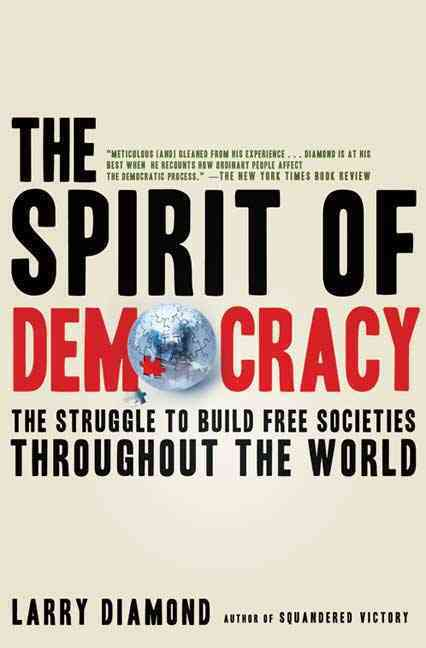The Spirit of Democracy By Diamond, Larry
